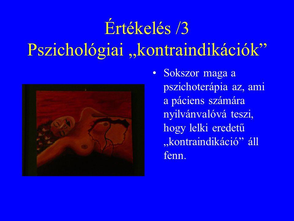 """Értékelés /3 Pszichológiai """"kontraindikációk"""