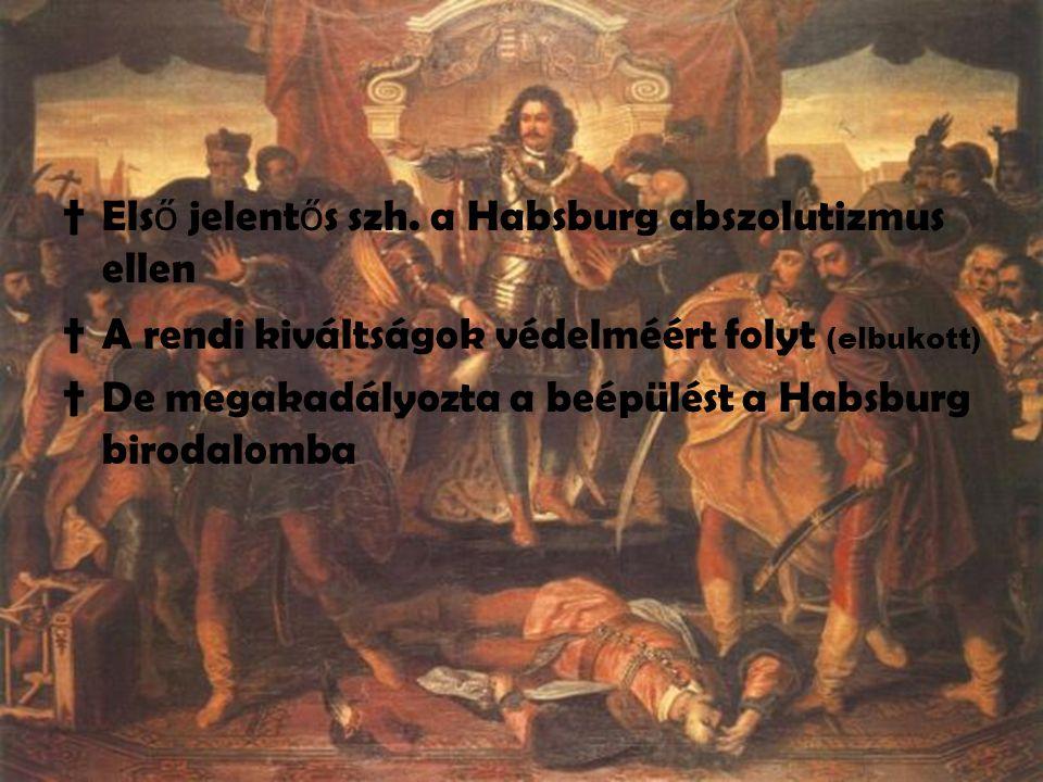 Első jelentős szh. a Habsburg abszolutizmus ellen