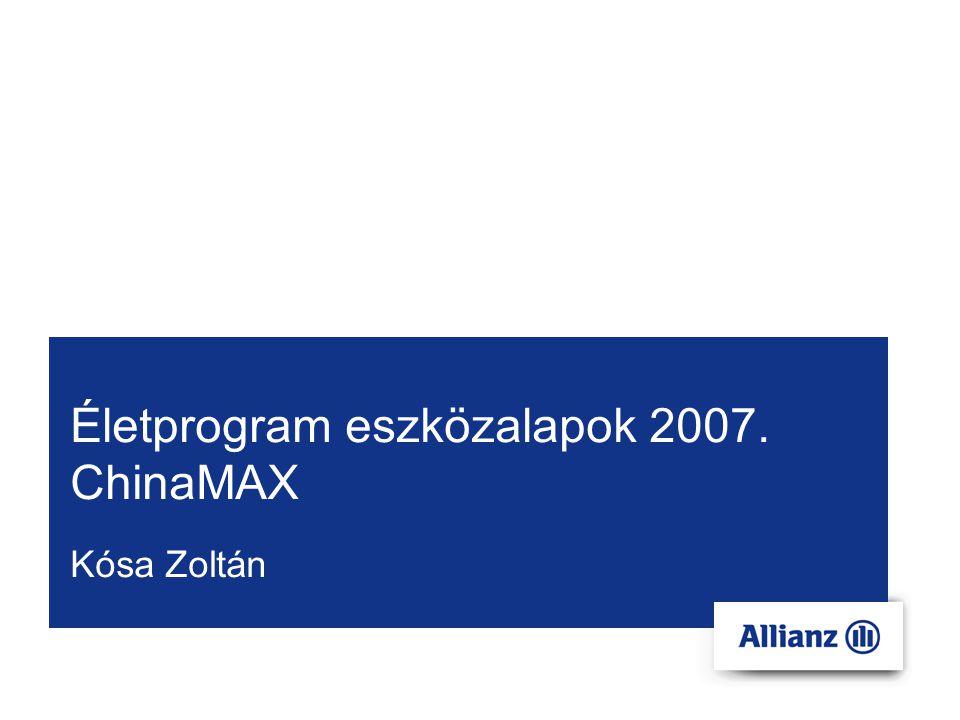 Életprogram eszközalapok 2007. ChinaMAX