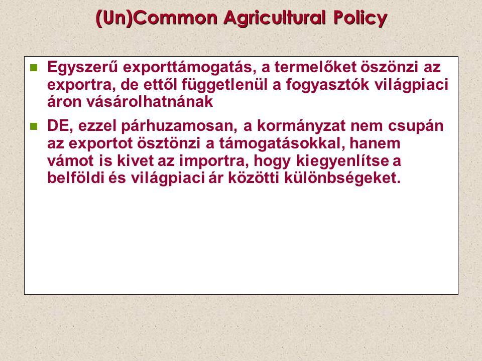 (Un)Common Agricultural Policy