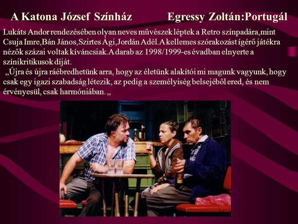 A Katona József Színház Egressy Zoltán:Portugál