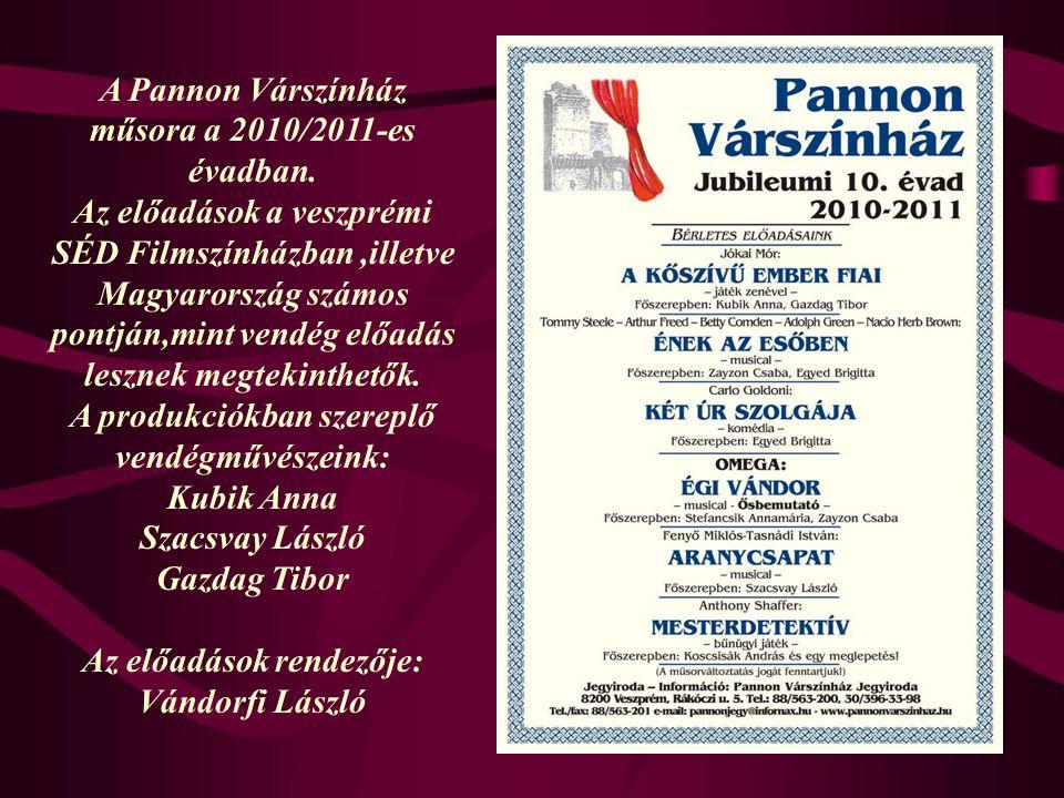 A Pannon Várszínház műsora a 2010/2011-es évadban.