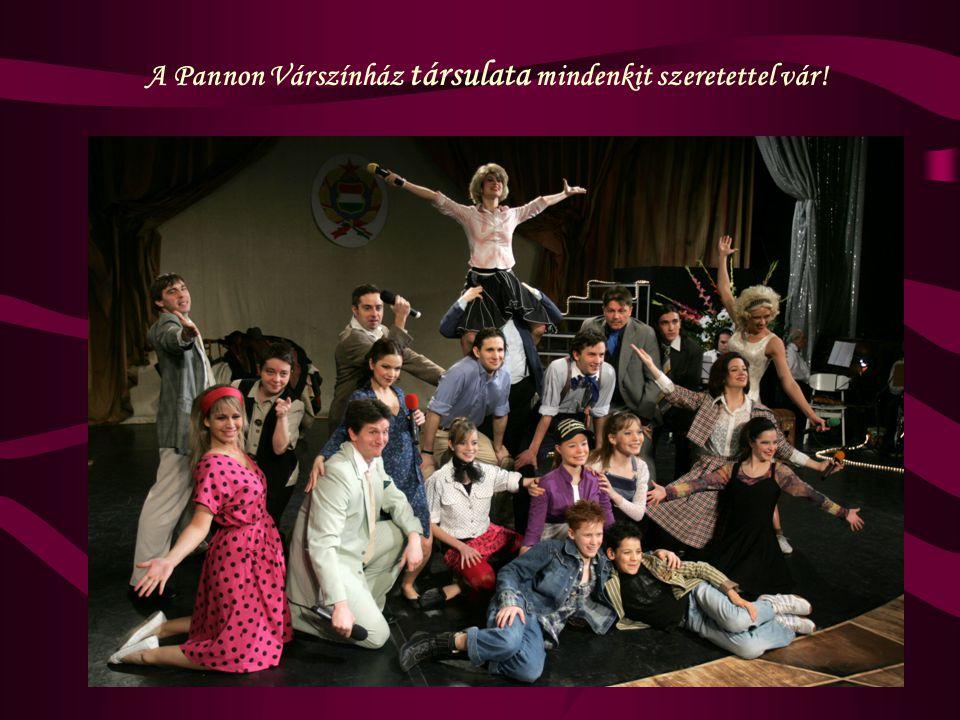 A Pannon Várszínház társulata mindenkit szeretettel vár!