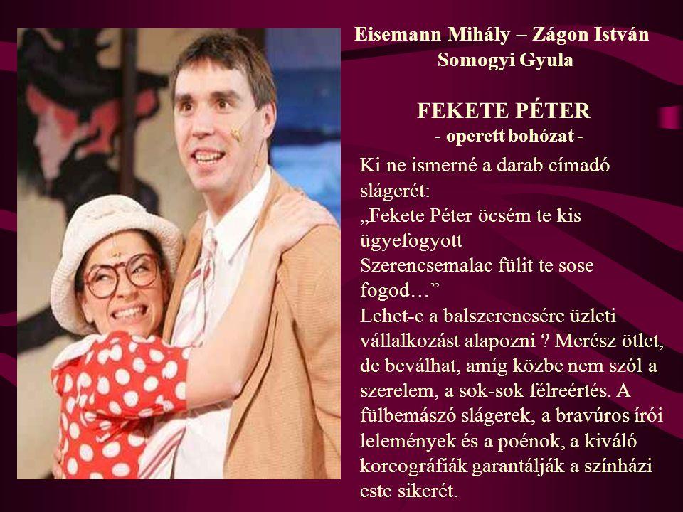 FEKETE PÉTER Eisemann Mihály – Zágon István Somogyi Gyula