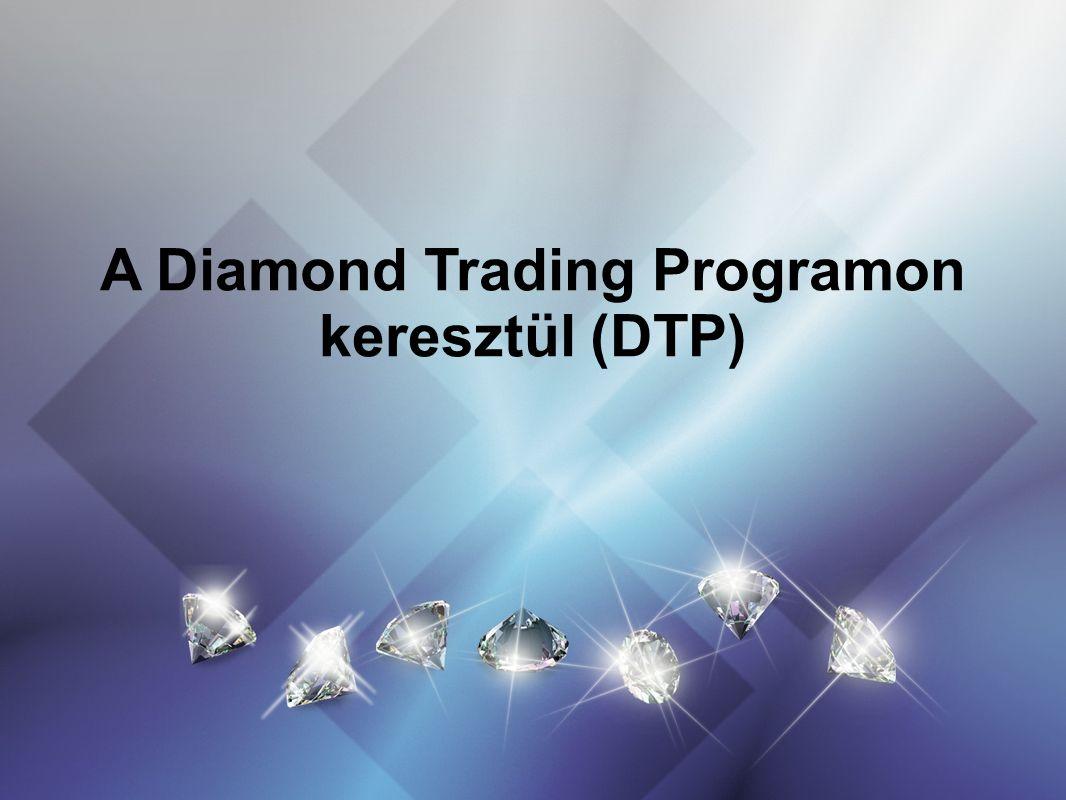 A Diamond Trading Programon keresztül (DTP)