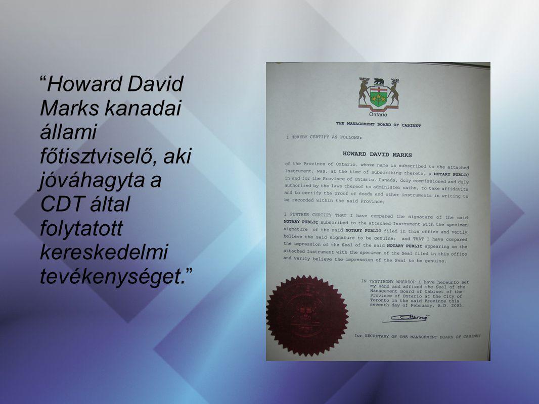 44 Howard David Marks kanadai állami főtisztviselő, aki jóváhagyta a CDT által folytatott kereskedelmi tevékenységet.
