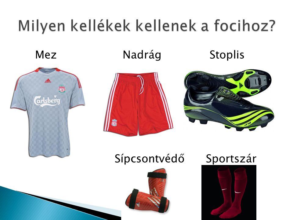Milyen kellékek kellenek a focihoz