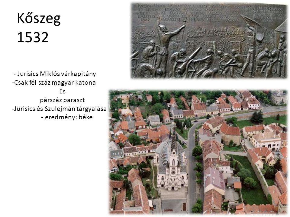 Kőszeg 1532 - Jurisics Miklós várkapitány Csak fél száz magyar katona