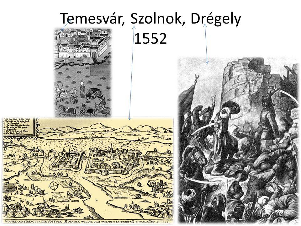 Temesvár, Szolnok, Drégely 1552