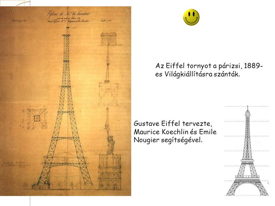 Az Eiffel tornyot a párizsi, 1889-es Világkiállításra szánták.