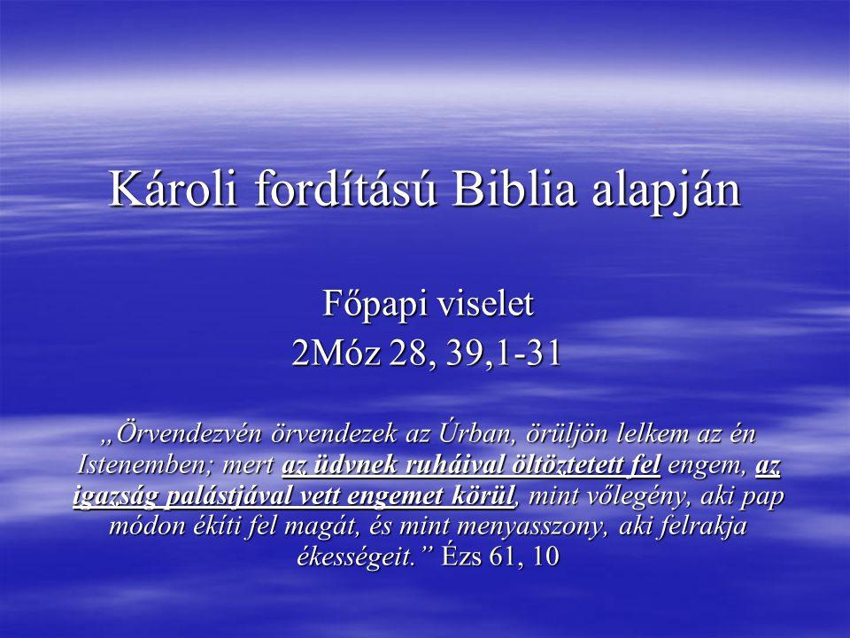 Károli fordítású Biblia alapján