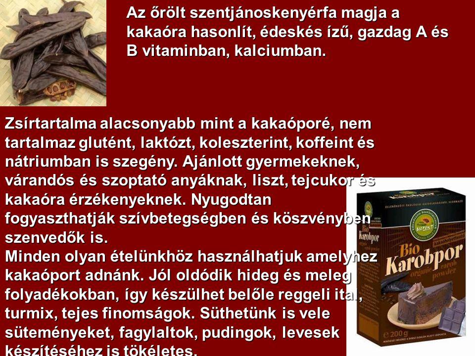 Az őrölt szentjánoskenyérfa magja a kakaóra hasonlít, édeskés ízű, gazdag A és B vitaminban, kalciumban.