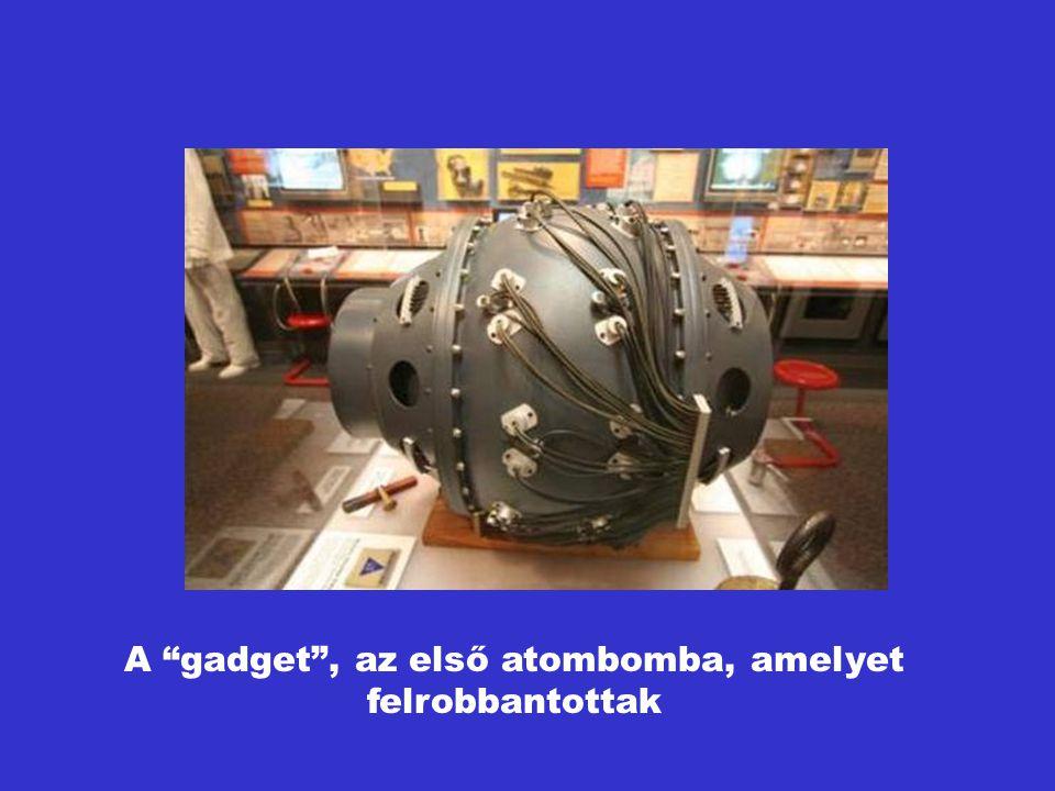 A gadget , az első atombomba, amelyet felrobbantottak