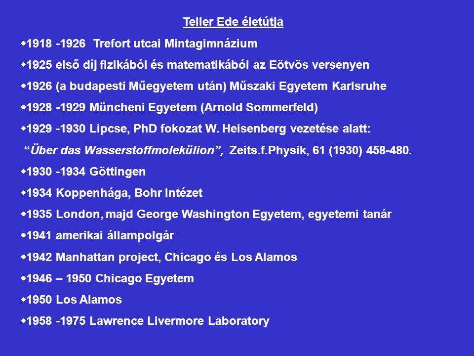 Teller Ede életútja 1918 -1926 Trefort utcai Mintagimnázium. 1925 első díj fizikából és matematikából az Eötvös versenyen.