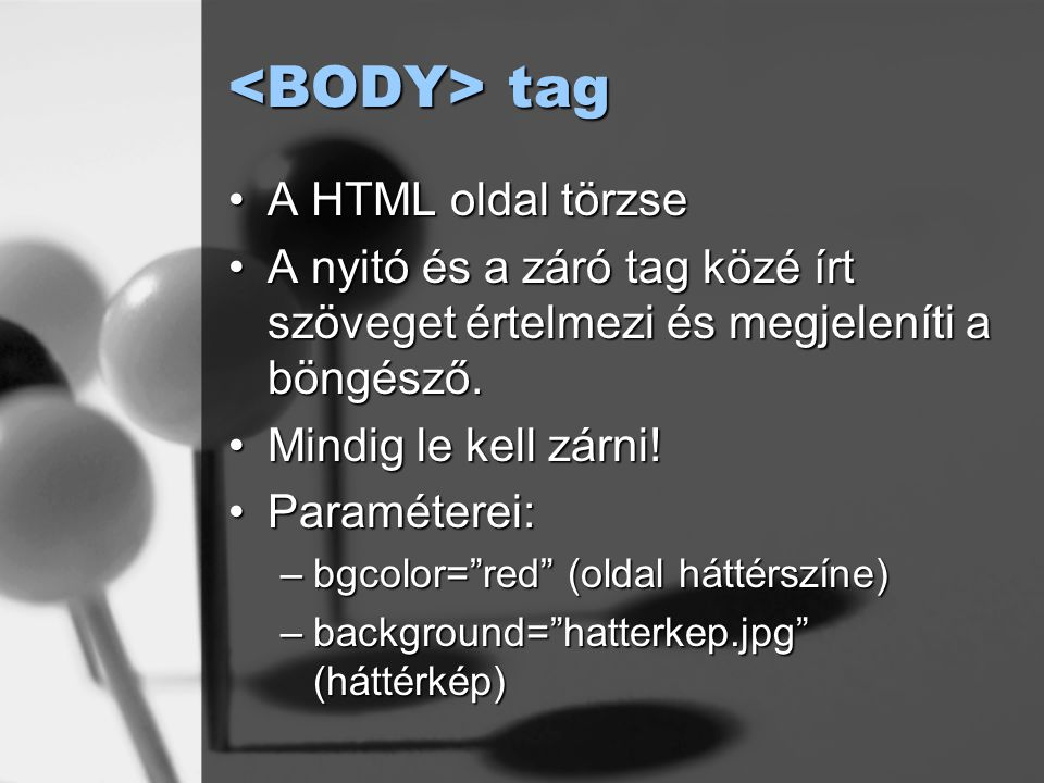 <BODY> tag A HTML oldal törzse
