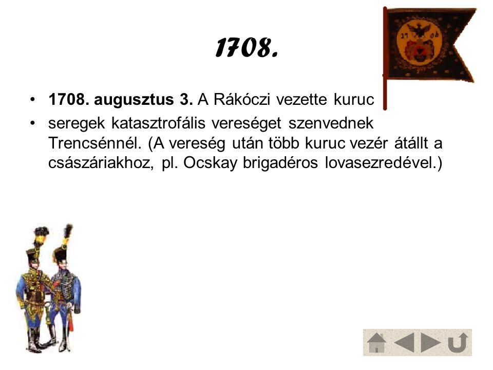 1708. 1708. augusztus 3. A Rákóczi vezette kuruc