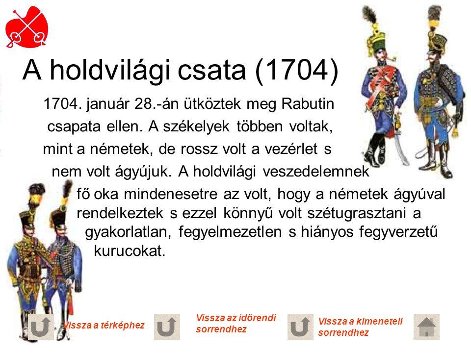 A holdvilági csata (1704) 1704. január 28.-án ütköztek meg Rabutin