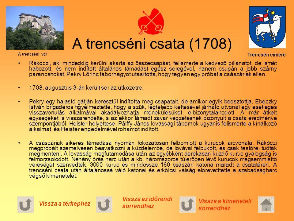 A trencséni csata (1708) A trencséni vár. Trencsén címere.