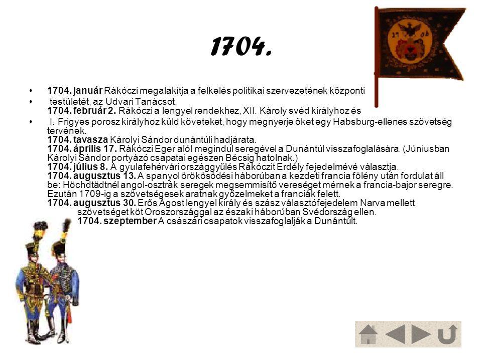 1704. 1704. január Rákóczi megalakítja a felkelés politikai szervezetének központi.