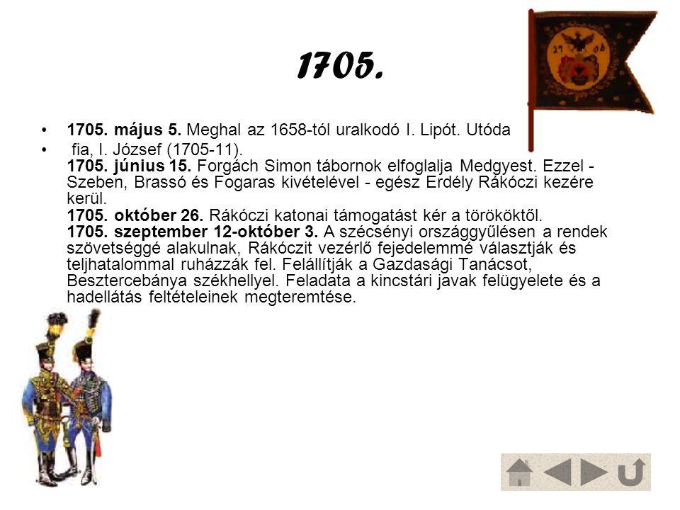 1705. 1705. május 5. Meghal az 1658-tól uralkodó I. Lipót. Utóda