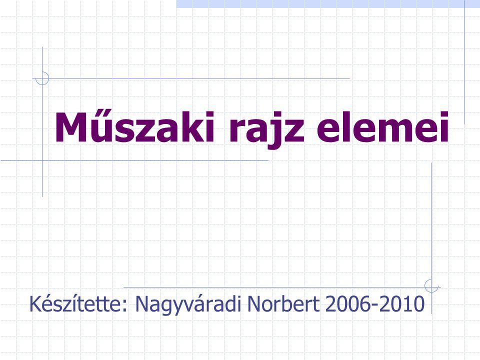 Készítette: Nagyváradi Norbert 2006-2010