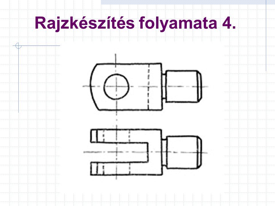 Rajzkészítés folyamata 4.