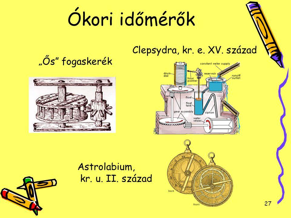 """Ókori időmérők Clepsydra, kr. e. XV. század """"Ős fogaskerék"""