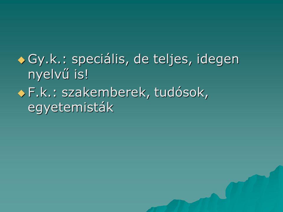 Gy.k.: speciális, de teljes, idegen nyelvű is!