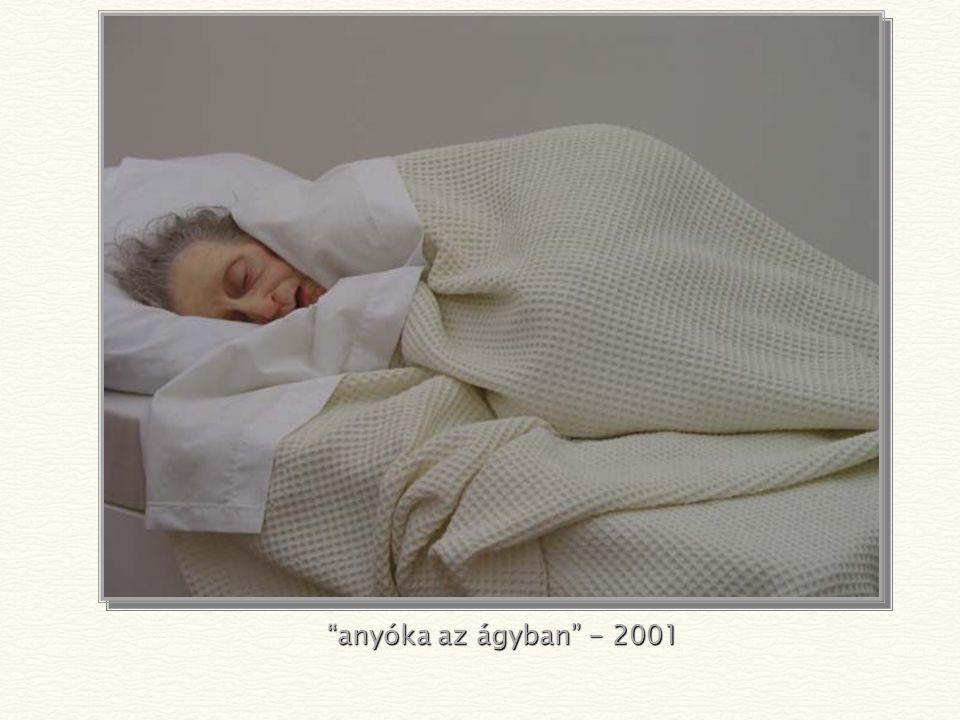 anyóka az ágyban - 2001