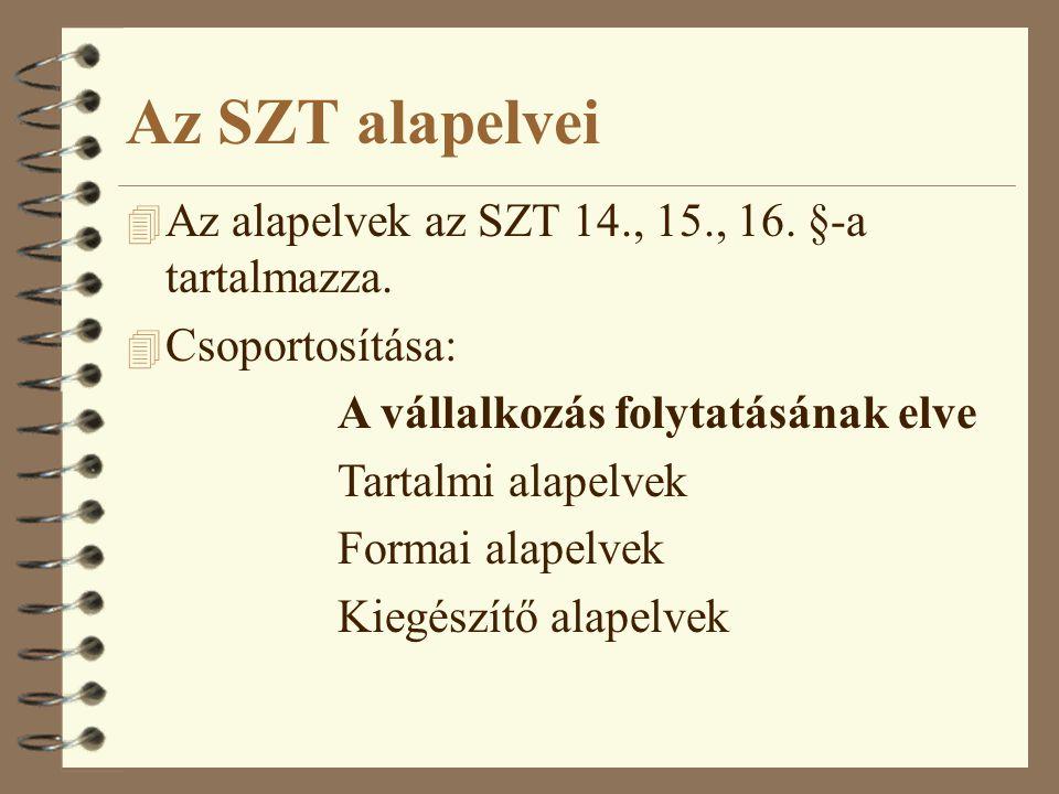 Az SZT alapelvei Az alapelvek az SZT 14., 15., 16. §-a tartalmazza.