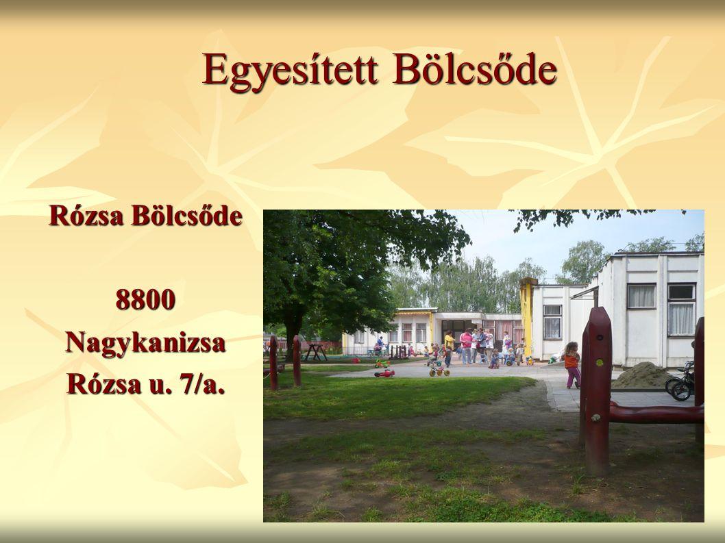 Egyesített Bölcsőde Rózsa Bölcsőde 8800 Nagykanizsa Rózsa u. 7/a.