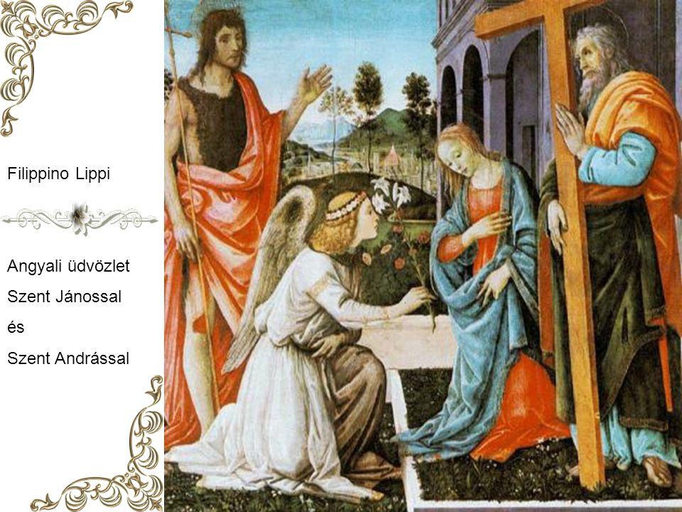 Filippino Lippi Angyali üdvözlet Szent Jánossal és Szent Andrással