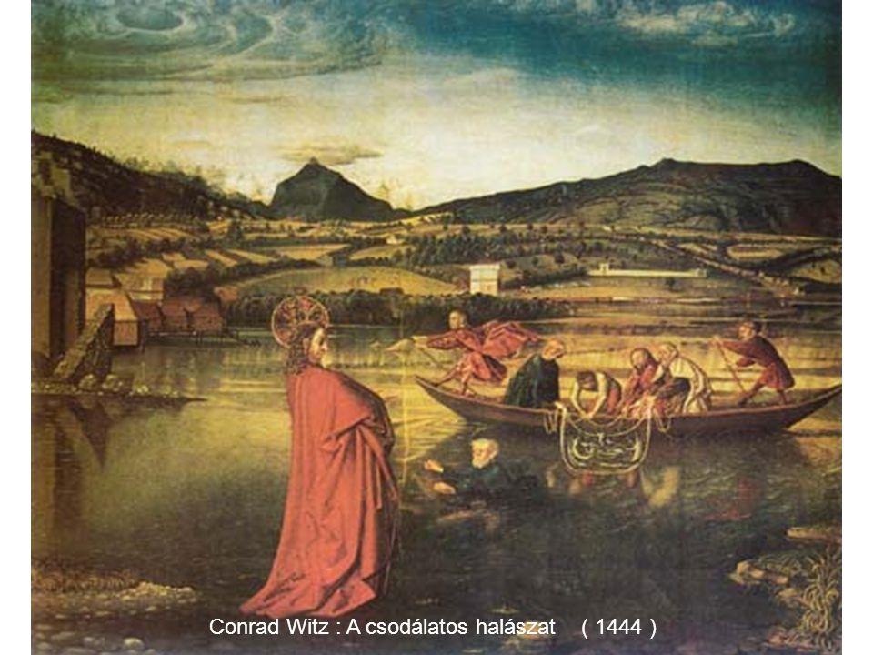Conrad Witz : A csodálatos halászat ( 1444 )