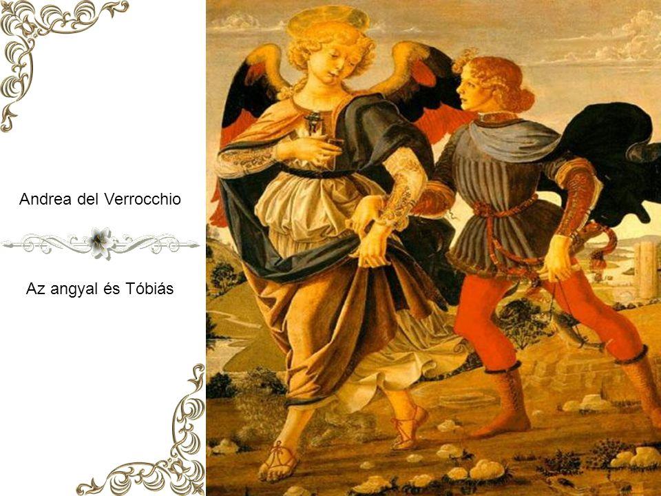 Andrea del Verrocchio Az angyal és Tóbiás