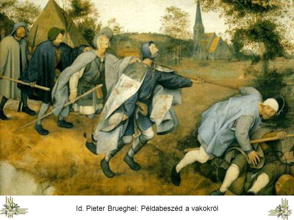 Id. Pieter Brueghel: Példabeszéd a vakokról