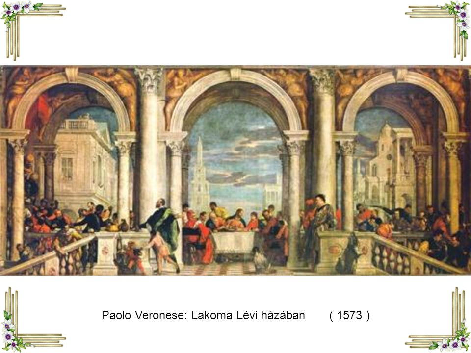Paolo Veronese: Lakoma Lévi házában ( 1573 )