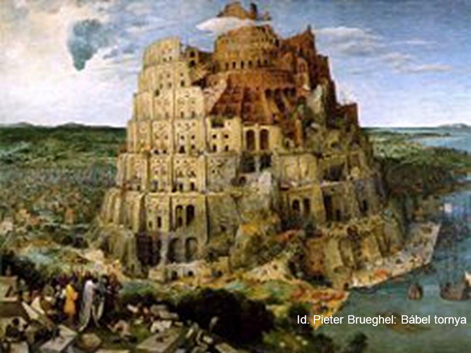 Id. Pieter Brueghel: Bábel tornya