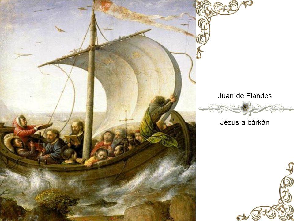 Juan de Flandes Jézus a bárkán