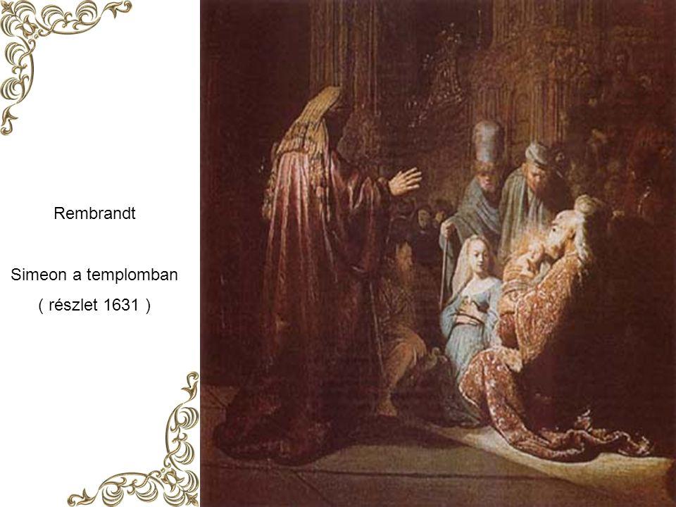 Rembrandt Simeon a templomban ( részlet 1631 )