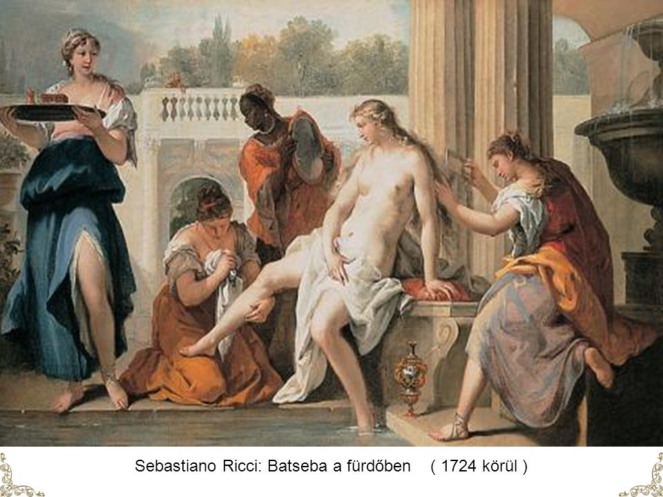 Sebastiano Ricci: Batseba a fürdőben ( 1724 körül )