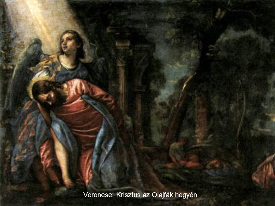 Veronese: Krisztus az Olajfák hegyén