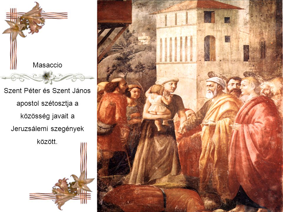 Szent Péter és Szent János apostol szétosztja a közösség javait a