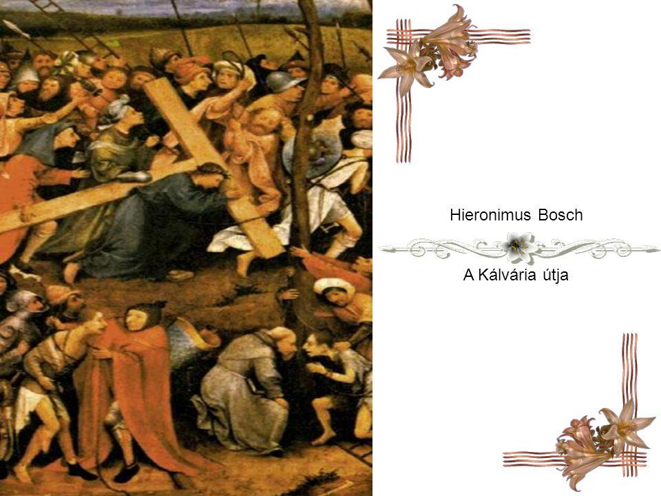 Hieronimus Bosch A Kálvária útja