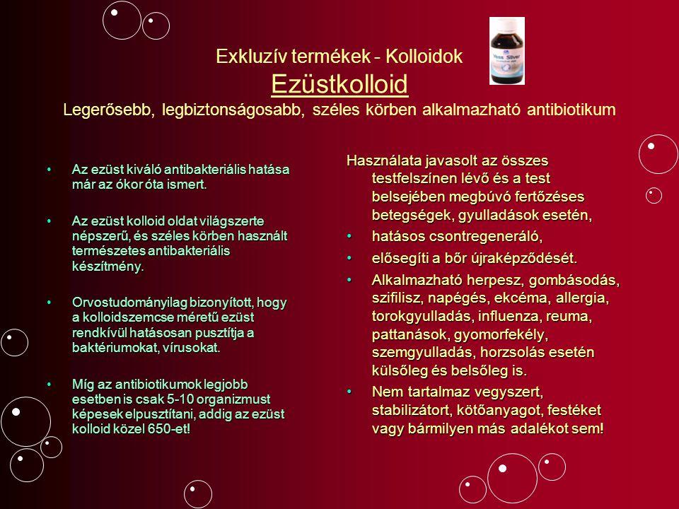 Exkluzív termékek - Kolloidok Ezüstkolloid Legerősebb, legbiztonságosabb, széles körben alkalmazható antibiotikum