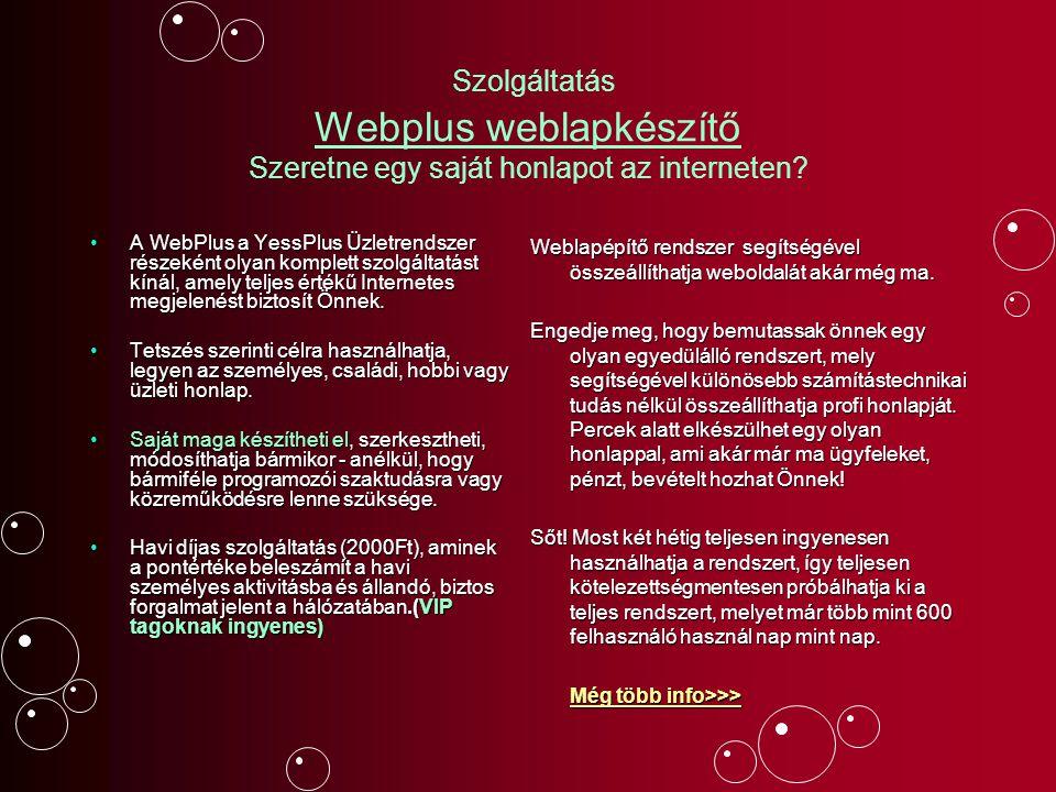 Szolgáltatás Webplus weblapkészítő Szeretne egy saját honlapot az interneten