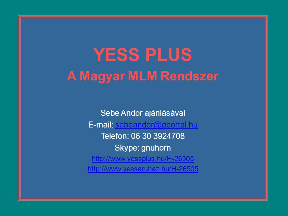 YESS PLUS A Magyar MLM Rendszer Sebe Andor ajánlásával