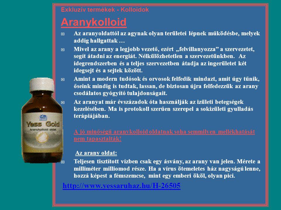 Aranykolloid http://www.yessaruhaz.hu/H-26505