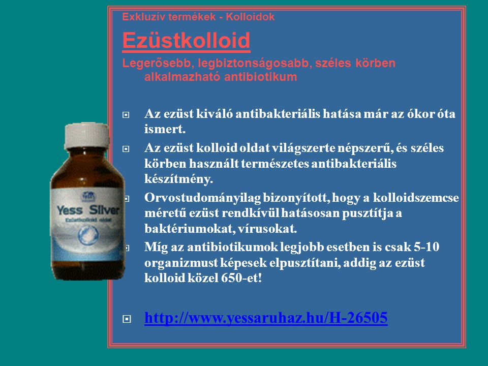 Ezüstkolloid http://www.yessaruhaz.hu/H-26505