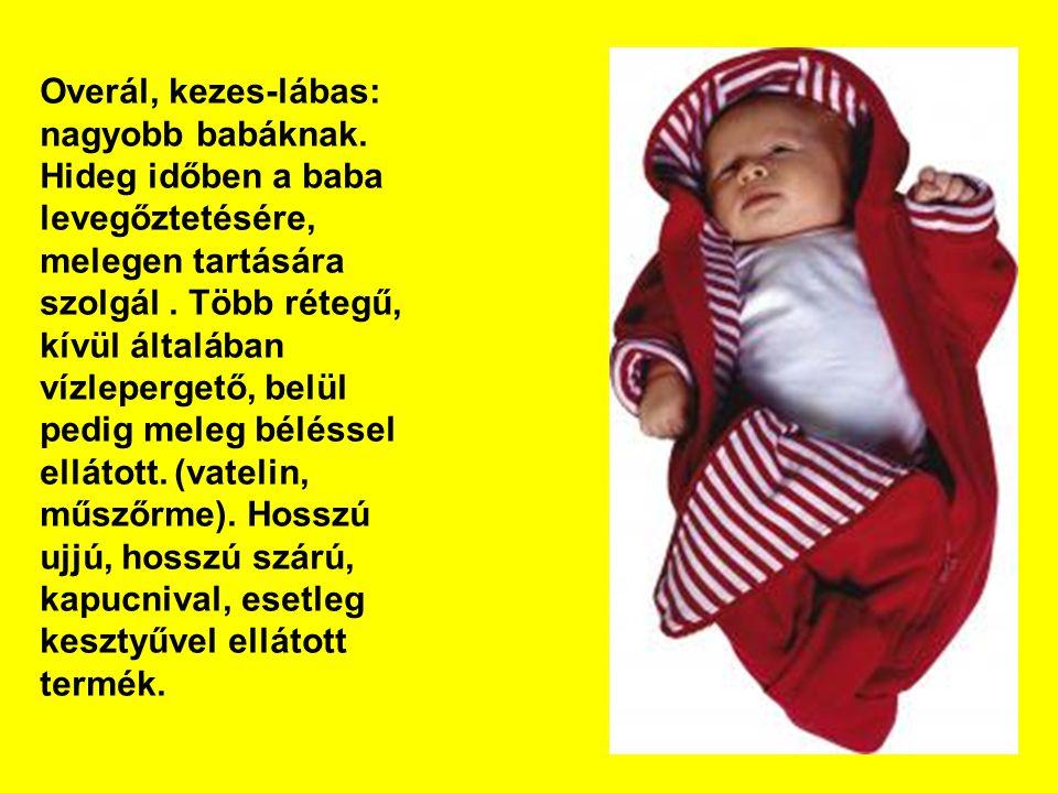 Overál, kezes-lábas: nagyobb babáknak