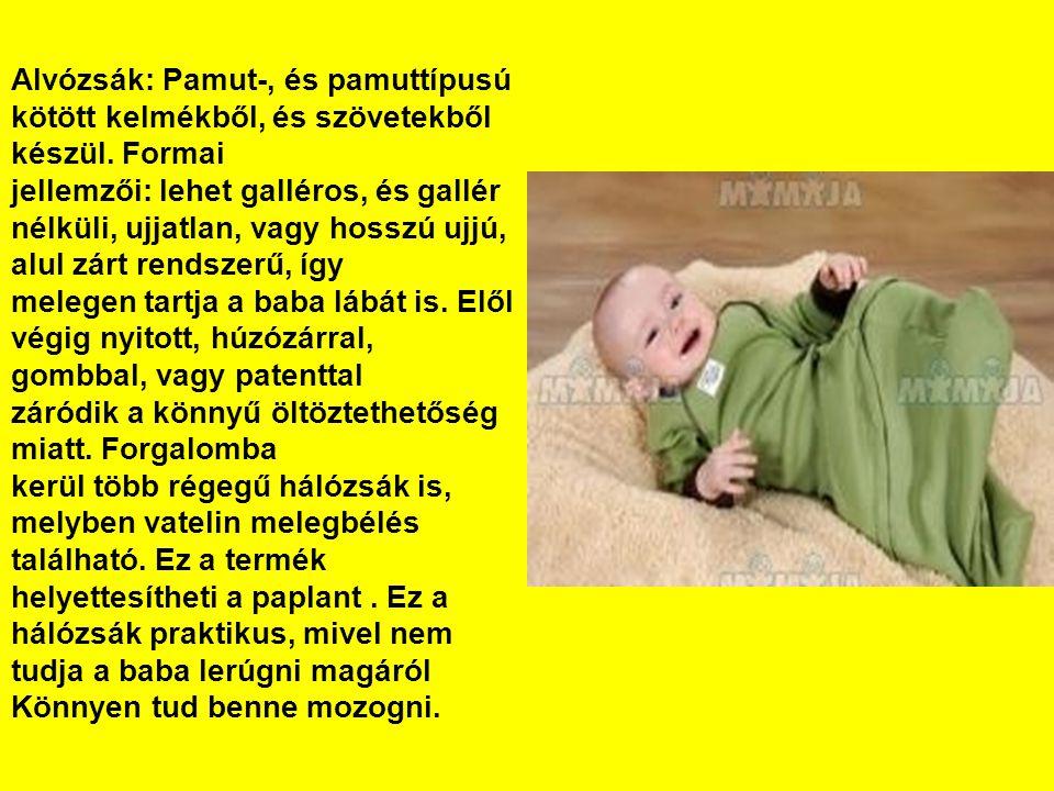 Alvózsák: Pamut-, és pamuttípusú kötött kelmékből, és szövetekből készül. Formai
